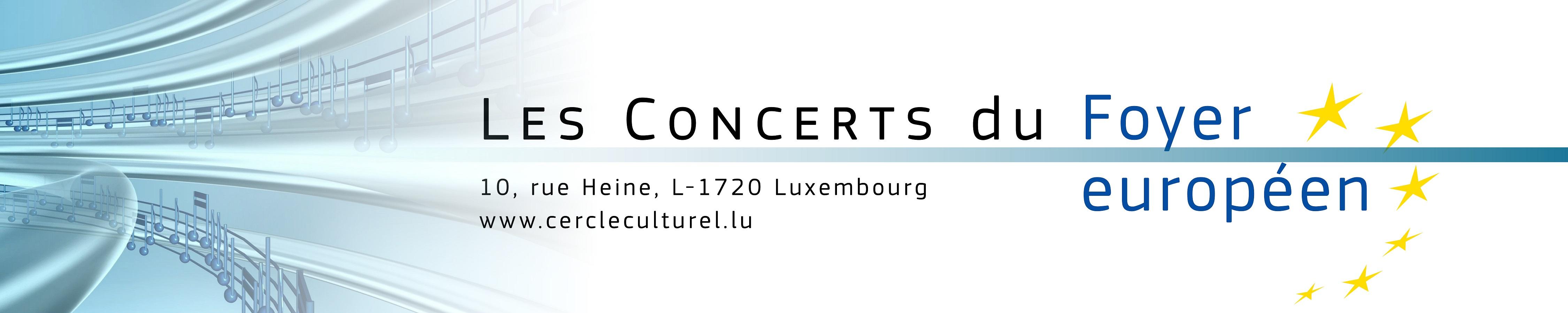 [Les Concerts du Foyer européen - Club culturel du Cercle culturel des Institutions européennes à Luxembourg - Foyer européen]